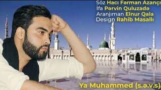 Gozel Yeni Dini Mahni Pervin Quluzade Ya Muhammed