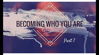 Advance Church  Becoming Who You Are  Part 7