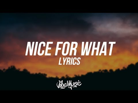 Drake - Nice For What (Lyrics / Lyric Video)