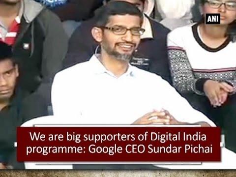 We are big supporters of Digital India programme: Google CEO Sundar Pichai - ANI News