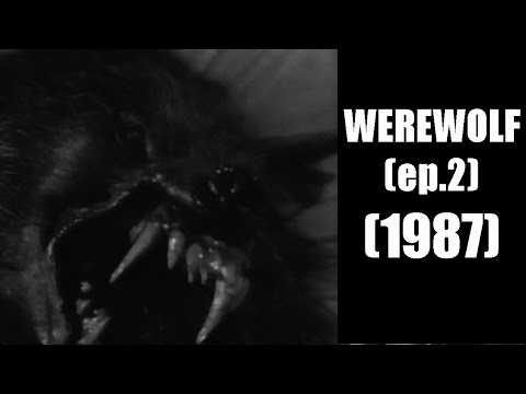 Werewolf  Ep. 02 nightwatch 1987  VOSTFR