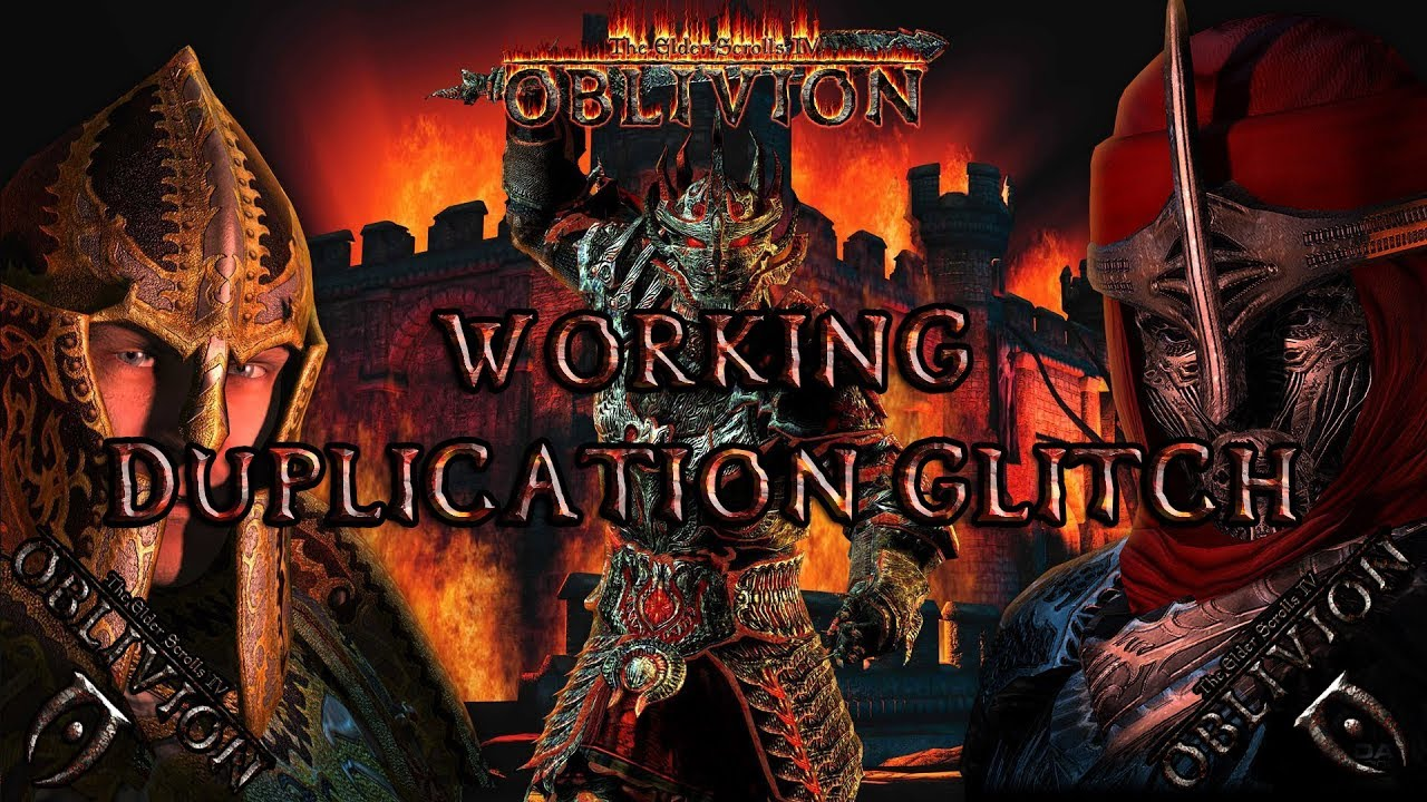 TES:IV Oblivion - DUPLICATION GLITCH (WORKING 2018! XBOX 360,  XB1,PS3,PS4,PC)