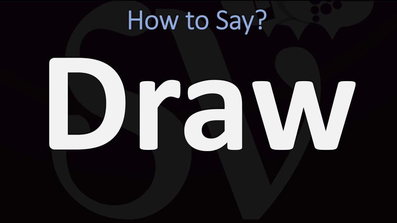 How to Pronounce Draw? (CORRECTLY)