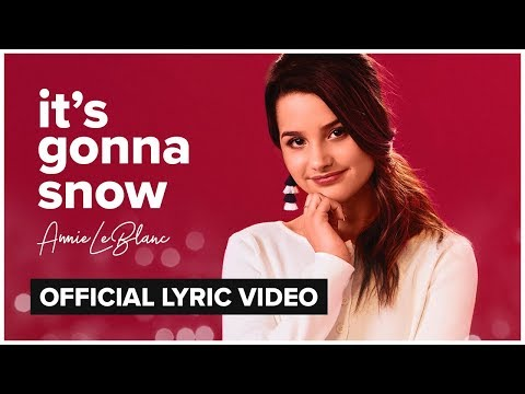 IT'S GONNA SNOW | Annie LeBlanc | Official Lyric Video Mp3