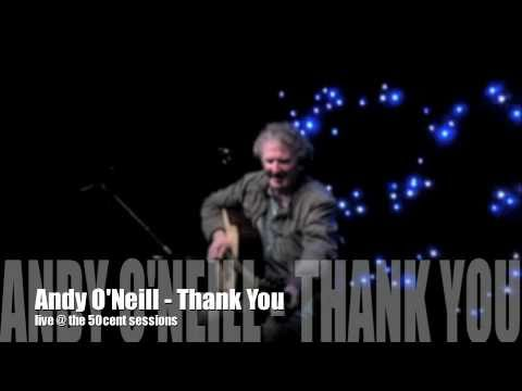 Andy O'Neill - Thank You