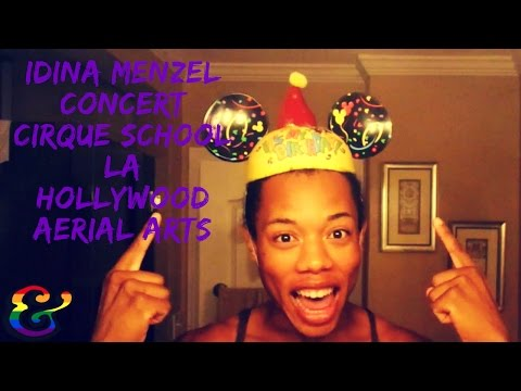 My Idina Menzel Concert, Cirque School LA, and Hollywood Aerial Arts 26th Birthday Celebration!