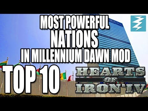Top 10 Nations In MILLENNIUM DAWN Mod Year 2000 In Hearts of Iron 4 (HOI4)