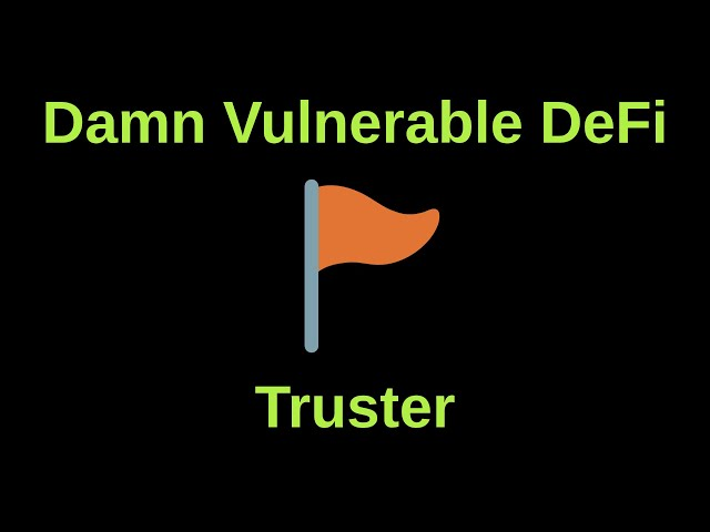 Truster - Damn Vulnerable DeFi | CTF