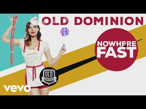 Old Dominion  Nowhere Fast Audio