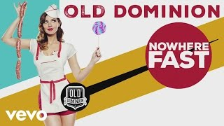 Old Dominion - Nowhere Fast (Audio)