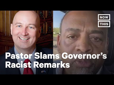Pastor Slams Nebraska Governor for Racist Remarks | NowThis