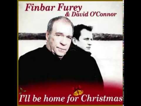 I'll Be Home for Christmas FinbarFurey&DavidO'Connor