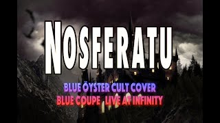 Nosferatu Blue Oyster Cult cover by Blue Coupe Infinity Hall, Norfolk CT