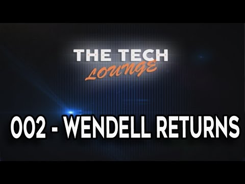 The Tech Lounge #002 - WENDELL RETURNS, Kaby Lake, Nvidia Telemetry + Much More