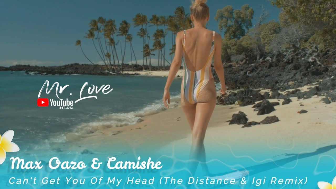 Max Oazo & Camishe - Can't Get You Of My Head (The Distance & Igi Remix)