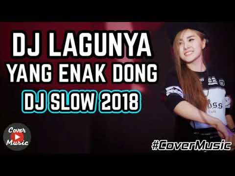 DJ LAGUNYA YANG ENAK DONG   DJ SLOW PALING ENAK SEDUNIA 2019   2020 BASS NYA BIKIN MELAYANG