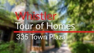 335 Town Plaza - Whistler Tour of Homes