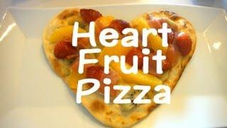 Heart Fruit Pizza ハートのフルーツピザ Recipe バレンタインレシピ