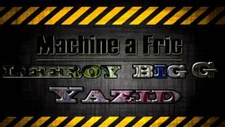 Yazid - Machine a Fric Ft Leeroy Big G 2006