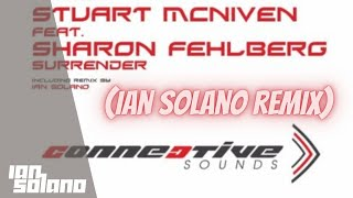 Stuart McNiven feat Sharon Fehlberg - Surrender (Ian Solano Remix)