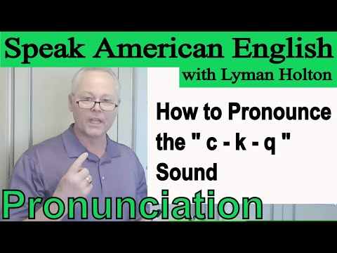 How to Pronounce the c - k - q Sound - Learn English Pronunc