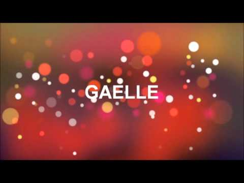 Joyeux Anniversaire Gaelle Youtube