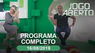 Jogo Aberto - 16/08/2019 - Programa completo
