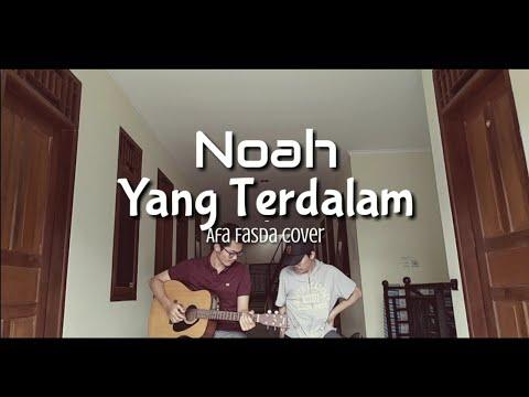 Noah - Yang Terdalam Cover by Afa Fasda