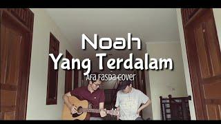 Download lagu Noah/Peterpan Yang Terdalam lirik Cover