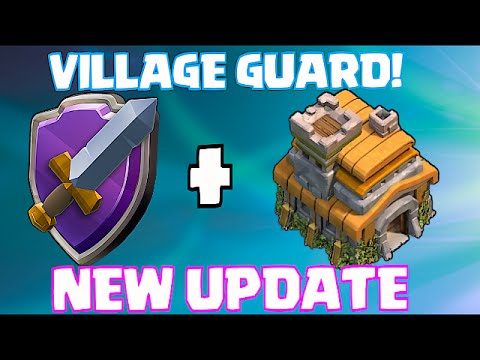 Clash Of Clans - NEW UPDATE!! #2 VILLAGE GUARD!! (new changes to Game dynamics)