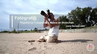 Fotógraf@ | Registra tus Fotografías y Videos en Blockchain | www.Solvaip.com