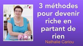 3 méthodes pour devenir riche en partant de rien