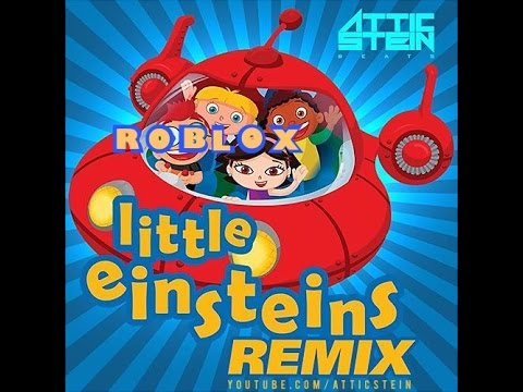 little einsteins remix roblox id