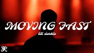Lil Darkie - Moving Fast (Lyrics)