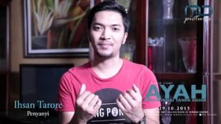 AYAH MENYAYANGI TANPA AKHIR - Exclusive Interview Ihsan Tarore