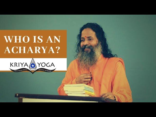 Who Is an Acharya?