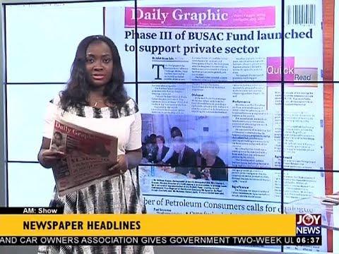 AM Show Newspaper Headlines on JoyNews (21-9-17)