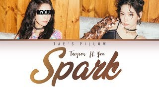 SPARK - TAEYEON FT. YOU (DUET VERSION) {COLOR CODED LYRICS} [HAN ROM ENG]
