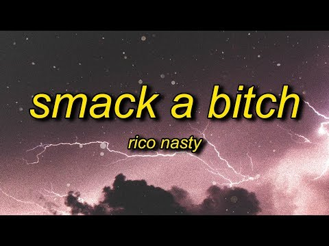 rico-nasty---smack-a-bitch-(lyrics)