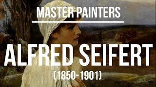 Alfred Seifert (1850-1901) A collection of paintings 4K Ultra HD.mp4