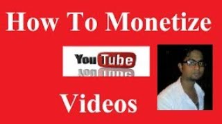 How to Monetize youtube videos or chanel