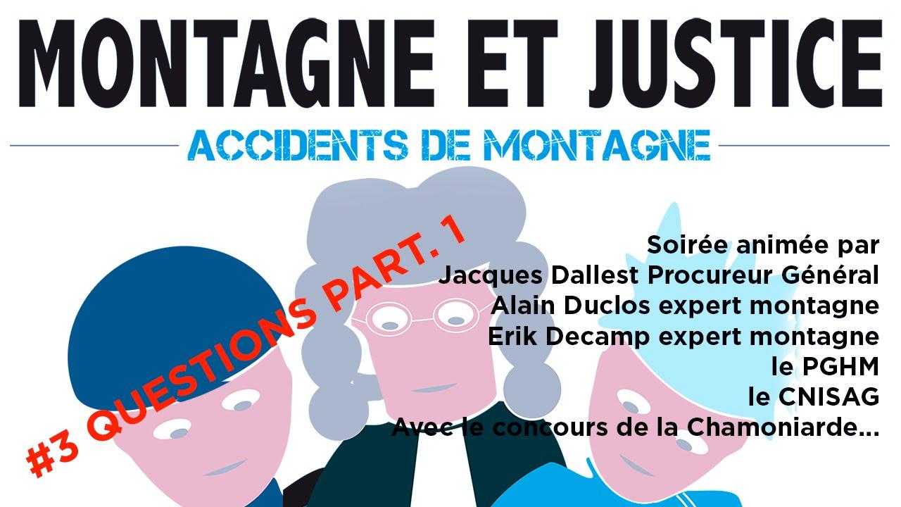 #3 QUESTIONS Part.1. Montagne et justice accidents de montagne - 11269