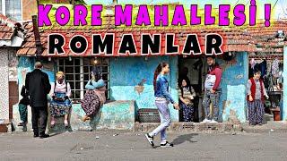 KORE MAHALLESİ - ÇORLU | ROMANLAR | EN TEHLİKELİ MAHALLE