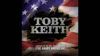 Toby Keith - Courtesy of the Red, White and Blue 🇺🇸 1 HOUR 🇺🇸 (The Angry American)