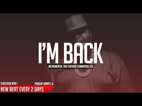 """I'm back"" - Rap ✘ Freestyle Hip Hop Instrumental ( Prod: Danny E.B)"