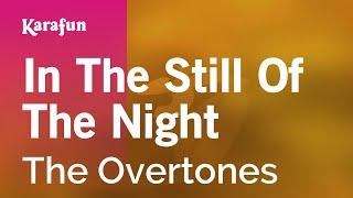 Karaoke In The Still Of The Night - The Overtones *