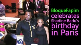 BloqueFapim celebrates Shadine Badu's birthday in Paris