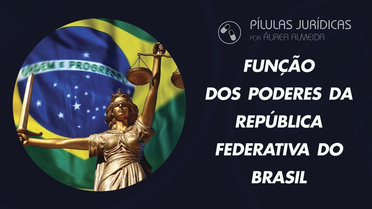 Função dos Poderes da República Federativa do Brasil