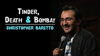 Tinder, Death & Bombay | Stand-up Comedy by Christopher Baretto