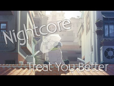 Nightcore - Treat You Better